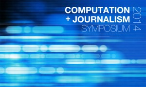 Computation + Journalism Symposium 2014