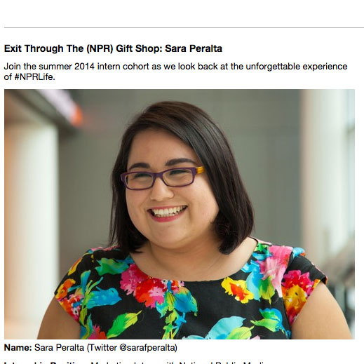 NPR posts photos and Q & A's with its interns on its NPR Interns Tumblr. Screenshot of a feature on Sara Peralta, a 2014 NPR marketing intern.